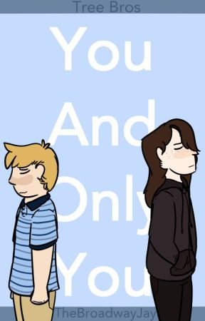 You and Only You - Tree Bros by TheBroadwayJay