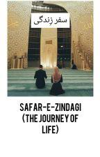 Safar E Zindagi (The Journey Of Life)  by HayaHashmi