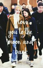 I love you to the moon and back [COMPLETED] by Lalistheticc_