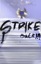 STRIKE BACK!!! by LuthfiMaliq