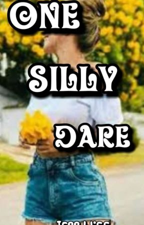 One Silly Dare by jcee_bliss