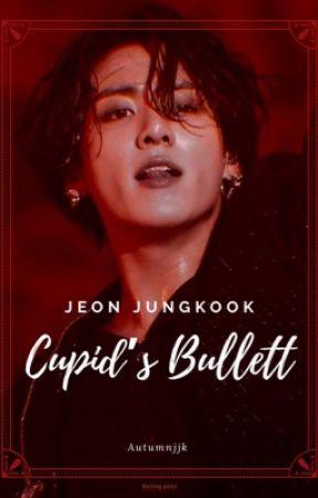 Cupid's Bullet | J.JK | SLOW UPDATES by autumnjjk