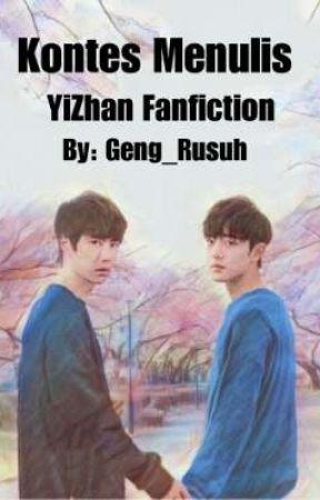 Kontes Menulis YiZhan Fanfiction  by Geng_Rusuh