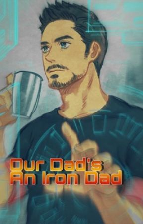 Our Dad's an Ir⎊n Dad || Marvel by Xx_drarry_rebelle_xX