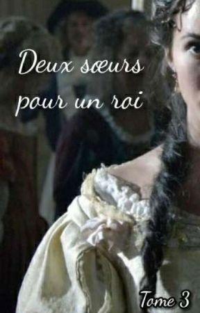 Deux sœurs pour un roi (Tome 3) by AudreyAS