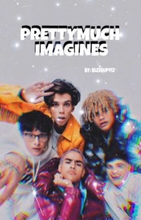 ¿PRETTYMUCH IMAGINES? by -BLESSUP412