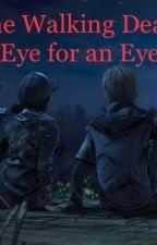 The Walking Dead: Eye for an Eye by Blakewolf1