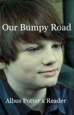 Our Bumpy Road (Albus Potter x Reader) by LilianSamuelAnderson