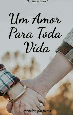 Um Amor Pra Toda Vida by fascinadaporlivros