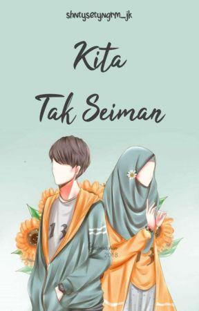 Kita Tak Seiman (Segera Terbit) by shtysetyongrm