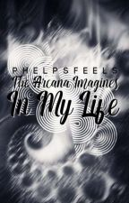in my life » the arcana imagines by PhelpsFeels