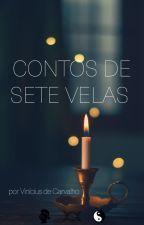 Contos de Sete Velas by ElfoDeCarvalho