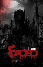 I am Faded☆ |انا اتلاشى| بقلم Hyona-eli