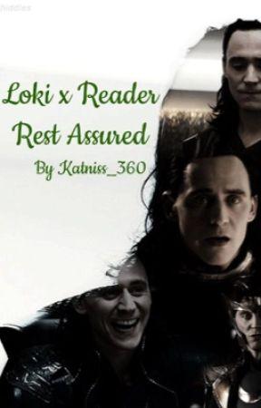 Loki Laufeyson x Reader ~ Rest Assured  (WIP) by Katniss_360