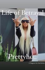 Life of Betrayal  by prettyho_
