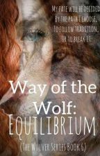 Way of the Wolf: Equilibrium (The Wulvers Series Bk 6) by Scottish_writer
