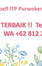 Tes TOEFL ITP di Purwokerto by BelajarBhsInggrisPWT