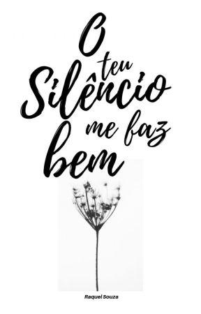 O teu Silêncio me faz Bem by RaquelSouza202