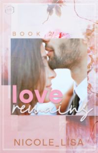 Love Remains (Love series: book 2) ✓ cover