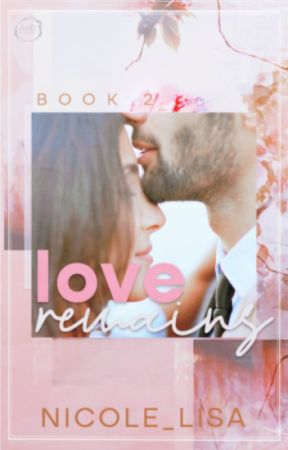 Love Remains (Love series: book 2) ✓ by XxMiss_SummerxX