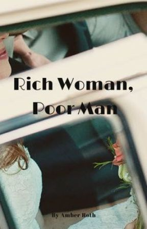 Rich Woman, Poor Man *ON HOLD* by Amber_1217_Roth
