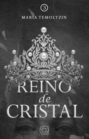 Reino de Cristal Libro 3 by TemoltzinMaria