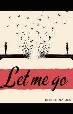 Let Me GO. #jaanedemujhe Contest by desirediaries