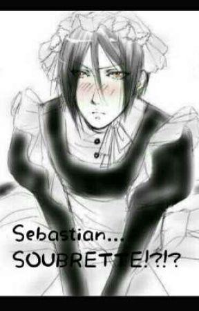 Sebastian... SOUBRETTE !?!?{en pause} by -Mrs_Snape-