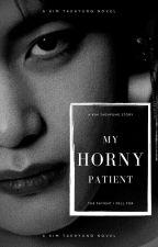 My Horny Patient→𝙆𝙏𝙃 by moonchiiild_
