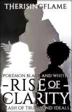 Pokémon BW: Rise of Clarity by TheRisingFlame