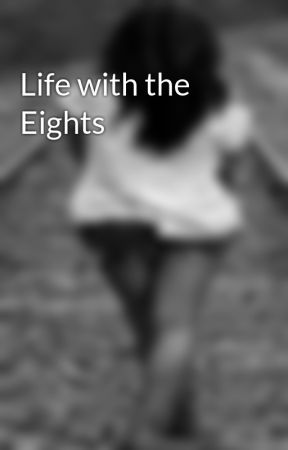 Life with the Eights by Sxachie