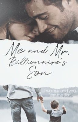 Me and Mr. Billionaire's Son