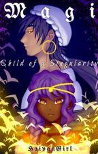 Magi: Child of a Singularity  by HaivanGirl