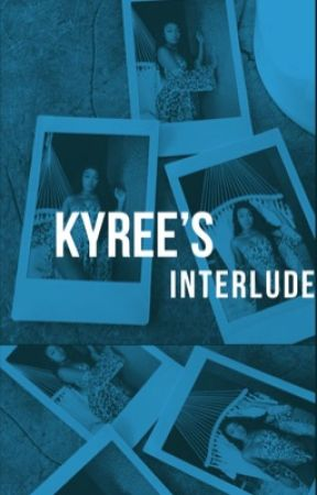 Kyree's Interlude  by _KJTheWriter