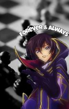 Forever and always (Lelouch X Reader) by XxYanderex