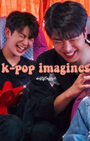 kpop imagines [open requests] by nestfluffy4