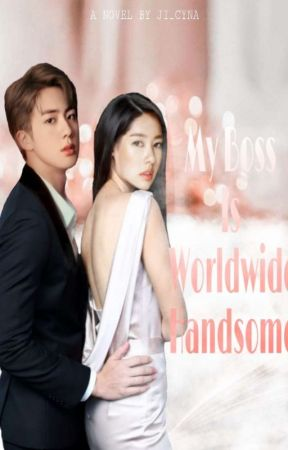 My Boss Is Worldwide Handsome [END/1] by Ji_Cyna