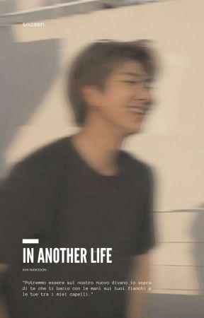 In Another Life - Kim Namjoon [Completa] by namuuusan