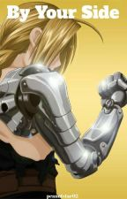 By Your Side (Edward Elric x Reader) by -Tiredanditswintah-