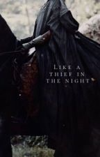 LIKE A THIEF IN THE NIGHT| GILAN X READER by HeelsAreCute
