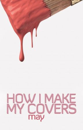 How I Make My Covers by grraphics