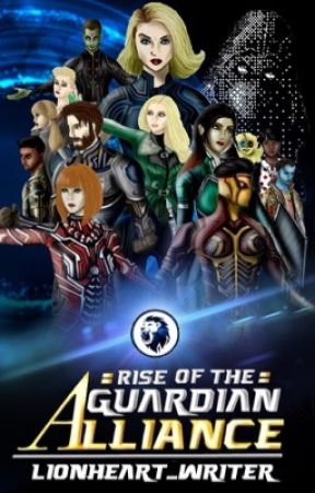 Rise of the Guardian Alliance (On Hold)  by lionheart_writer