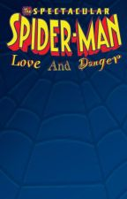 The Spectacular Spider Man: 'Love and Danger' by TheWritingMidget