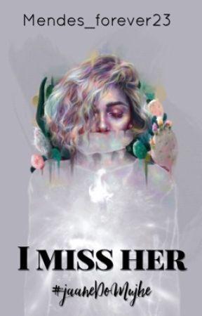 I Miss her #jaaneDeMujhe by Mendes_Forever23