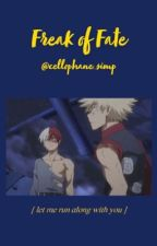 Freak Of Fate | TodoBaku by cellophane_girl
