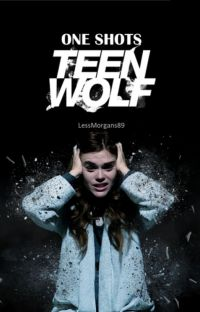 Teen Wolf | One Shots. cover