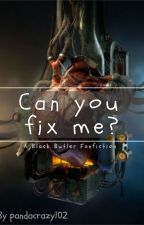 Can you fix me? by IWantAffectionPlz