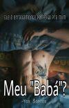 """Meu """"Babá""""? (Completo) cover"""