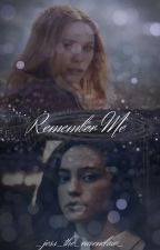 Remember Me by _jess_the_ravenclaw_