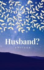 Husband? by anr1ssa